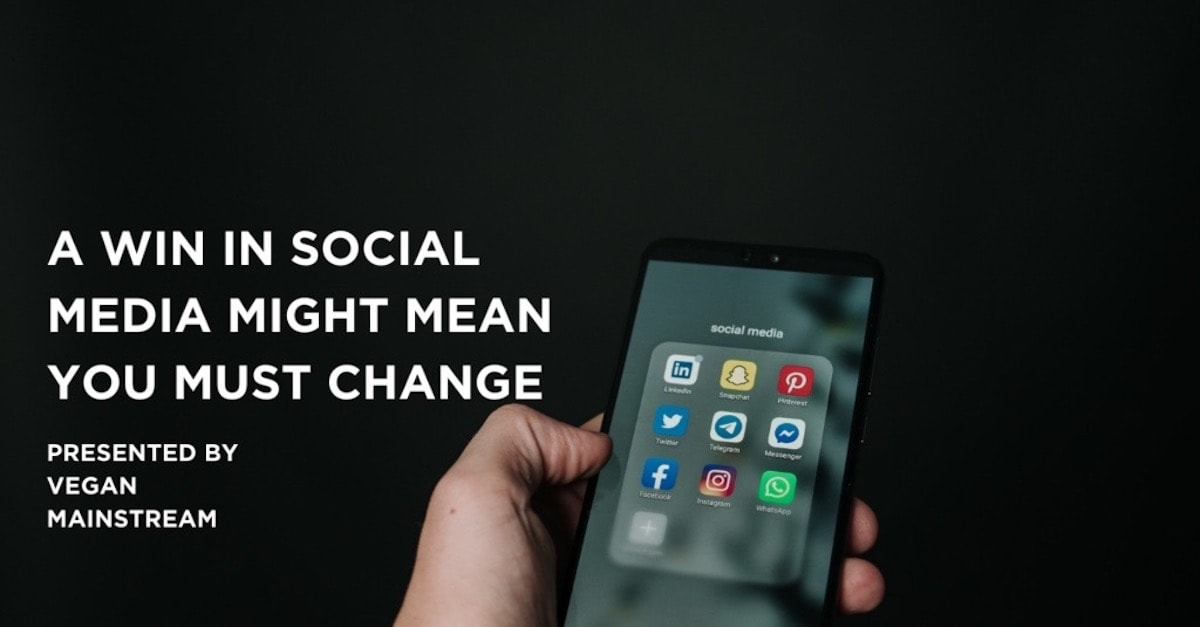A Win In Social Media Might Mean You Must Change