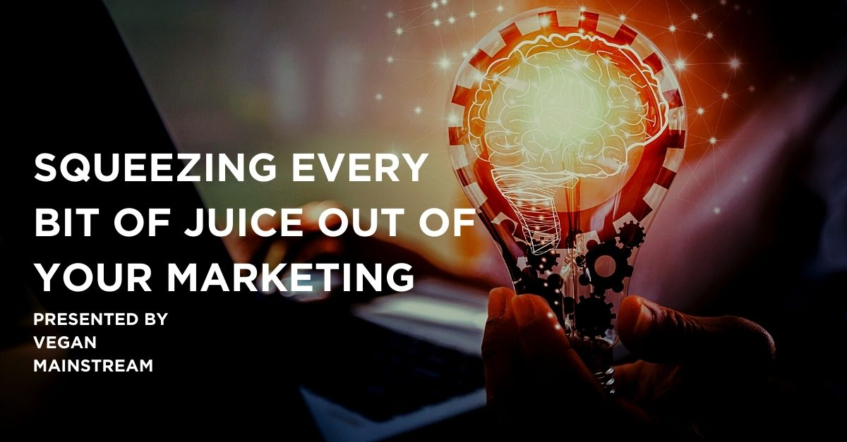 Squeezing Every Bit Of Juice Out Of Your Marketing