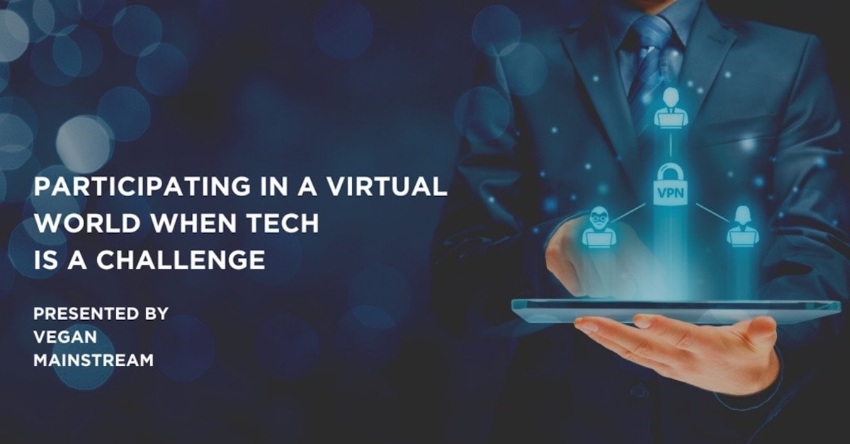 Participating In A Virtual World When Tech Is A Challange