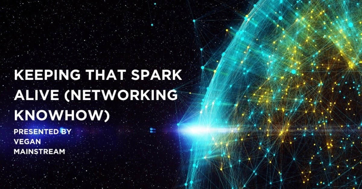 Keeping That Spark Alive (Networking Knowhow)