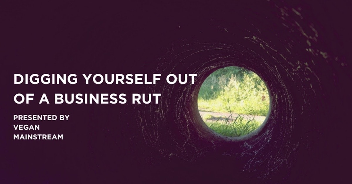 Digging Yourself Out Of A Business Rut
