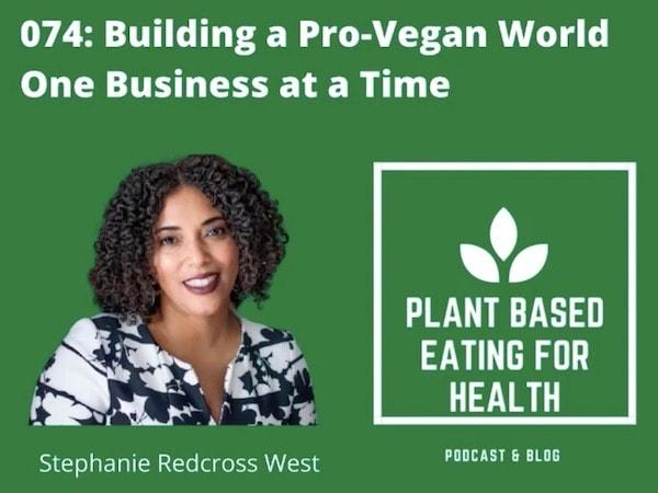 Plant Based Podcast with Stephanie Redcross West - Vegan Mainstream