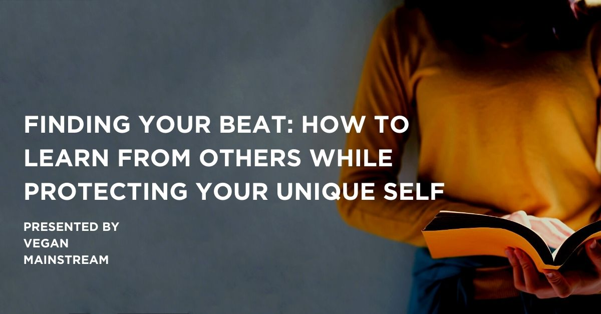 Finding Your Beat: How To Learn From Others While Protecting Your Unique Self