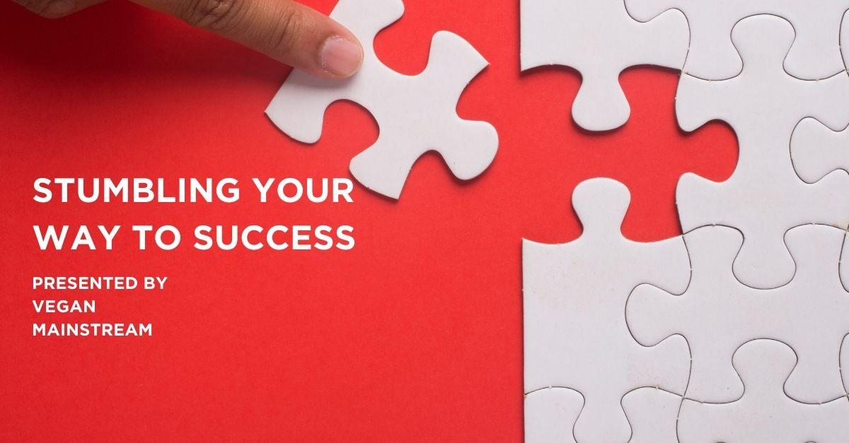 Stumbling Your Way To Success