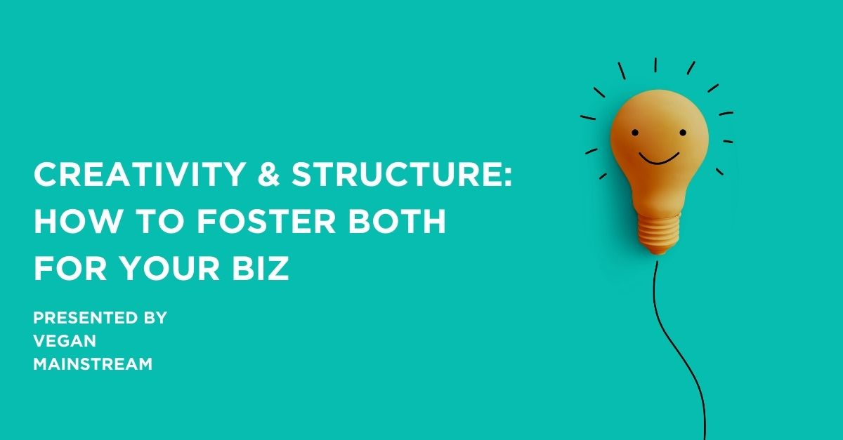 Creativity & Structure: How To Foster Both For Your Biz